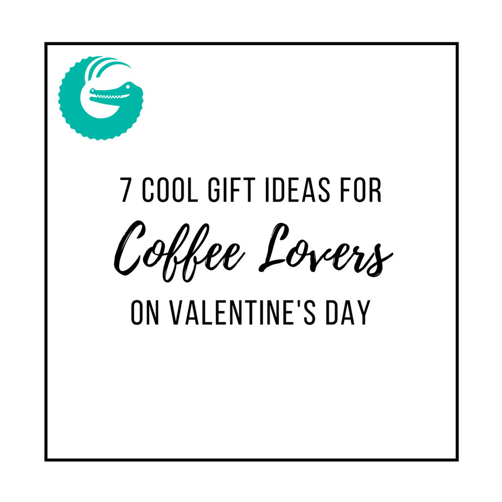 7 cool gift ideas for coffee lovers on Valentine's day