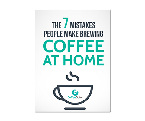 Instant download link to the eBook - 7 Mistakes People Make Brewing Coffee - Coffee Gator