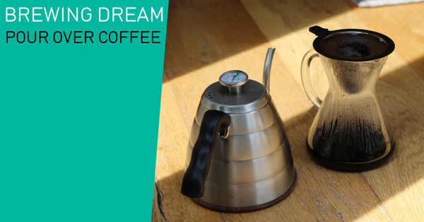 Brewing Dream pour over coffee blog