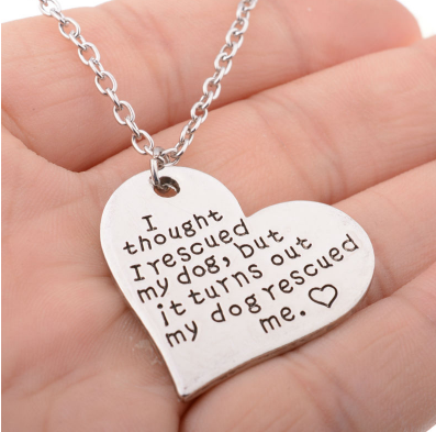 """My Dog Rescued Me"" Dog Necklace"