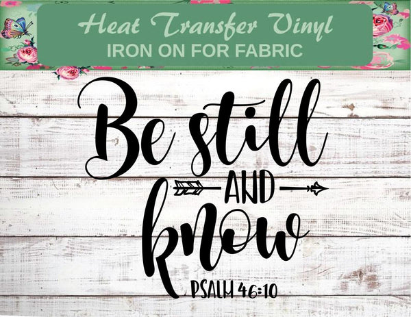 Be Still and Know - Christian Inspiration Heat Transfer Vinyl Decal