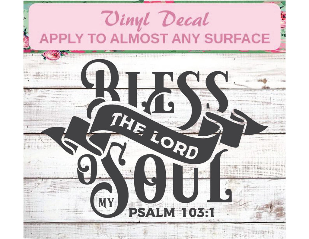 Bless The Lord O' My Soul - Christian Inspiration Vinyl Decal