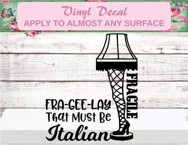 Fra-Gee-Lay That Must Be Italian - Holiday Vinyl Decal