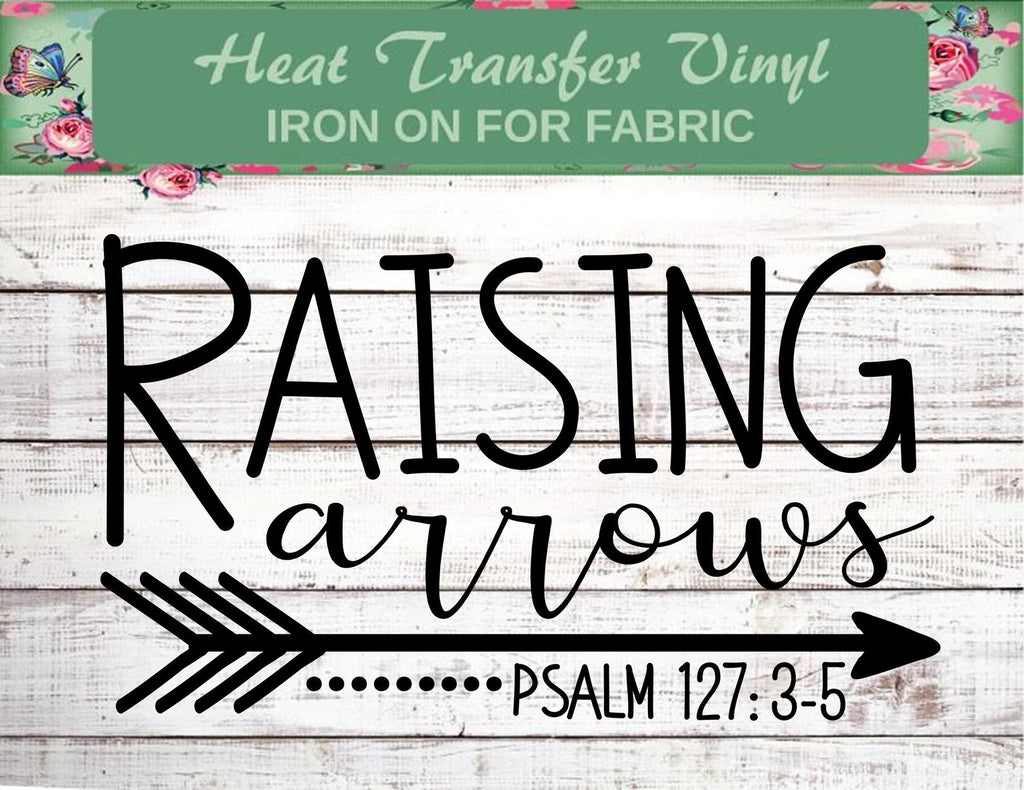 Raising Arrows - Christian Inspiration Heat Transfer Vinyl Decal