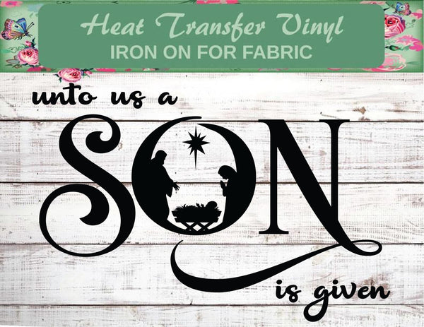 Unto Us a Son Is Born - Christian Inspiration Heat Transfer Vinyl Decal