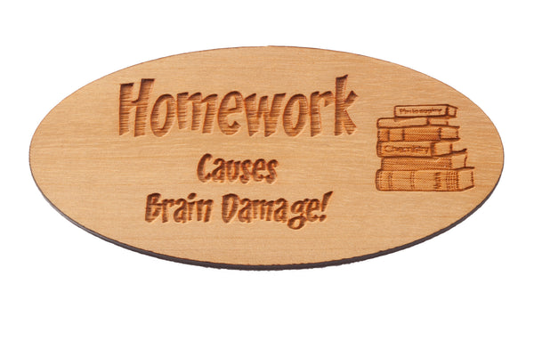 Homework = Brain Damage Magnet