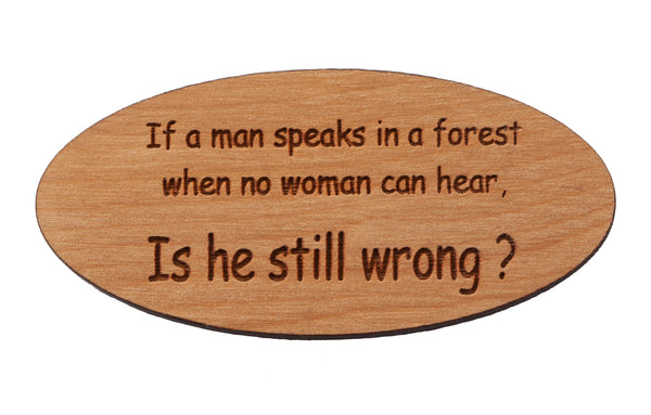 Man Speaks In A Forest Magnet