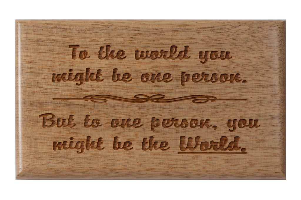 You Might Be The World Desk or Wall Plaque 3 x 5""