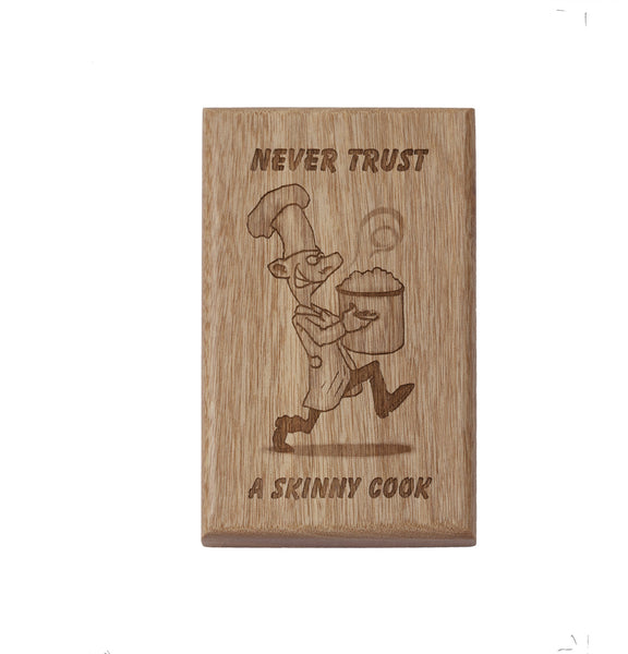 Never Trust a Skinny Cook Desk or Wall Plaque 5 x 7""