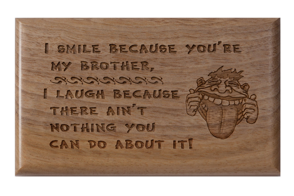 You're My Brother Desk or Wall Plaque 3 x 5""