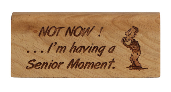 Senior Moment Desk Plaque