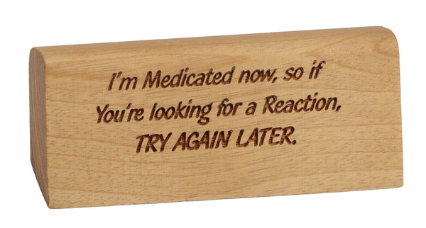 Medicated Desk Plaque
