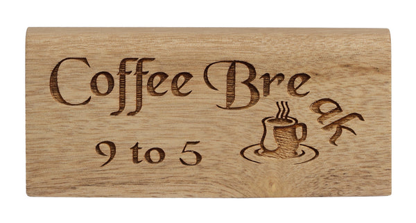 Coffee Break Desk Plaque
