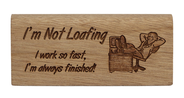 Loafing Desk Plaque