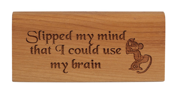 Slipped My Mind Desk Plaque