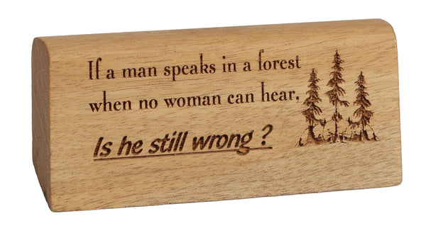 Man Speaks In A Forest Break Desk Plaque
