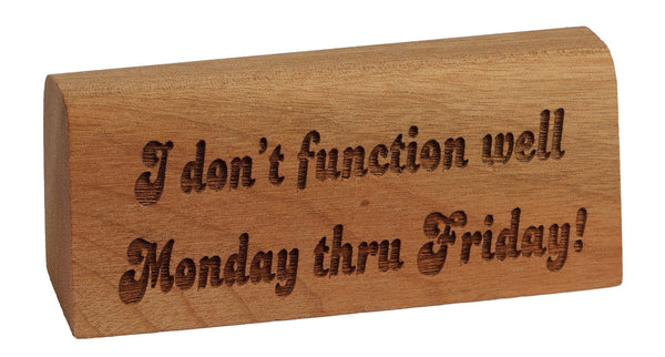 Monday Through Friday Break Desk Plaque