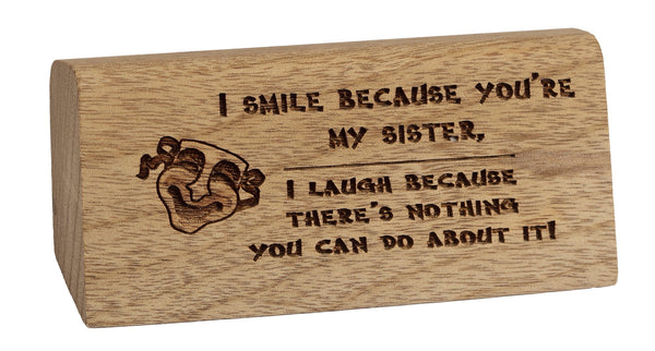 You're My Sister Desk Plaque