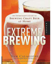 Extreme Brewing, by Sam Calagione - Barley & Vine