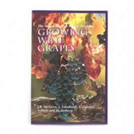 Growing Wine Grapes- by Dr. John R. McGrew - Barley & Vine