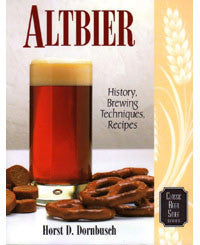 Altbier: History, Brewing Techniques and Recipes by Horst Dornbusch - Barley & Vine