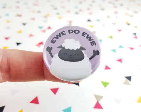 Ewe Do Ewe Button or Magnet