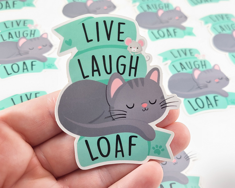 Cat Live Laugh Loaf Sticker