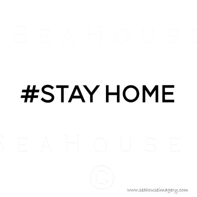 EXCLUSIVE USE #Stay Home White With Black Elegant Text Square Size