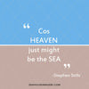 WM EXCLUSIVE USE Cos Heaven Just Might Be the Sea