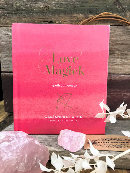 Love Magick - Spells for Amour by Cassandra Eason