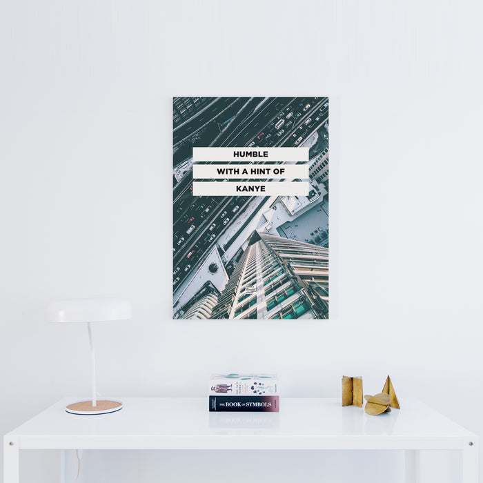 Humble with a Hint of Kanye - Premium City Design Motivational Canvas Wall Art -  Canvas - Coffee & Motivation Company