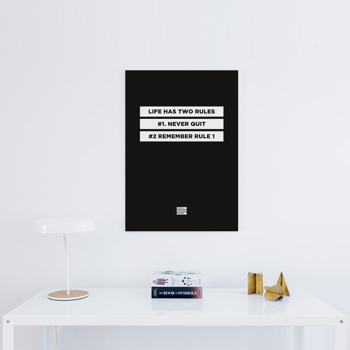 Life Has Two Rules #1 Never Quit #2 Remember Rule 1 - Premium Black Design Motivational Canvas Wall Art -  Canvas - Coffee & Motivation Company