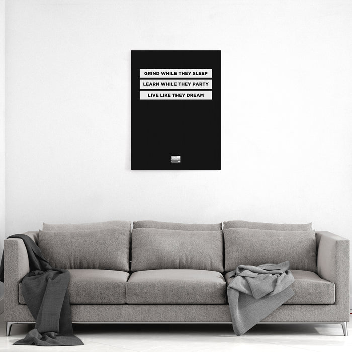 Grind While They Sleep Learn While They Party Live Like They Dream - Premium Black Design Motivational Canvas Wall Art -  Canvas - Coffee & Motivation Company
