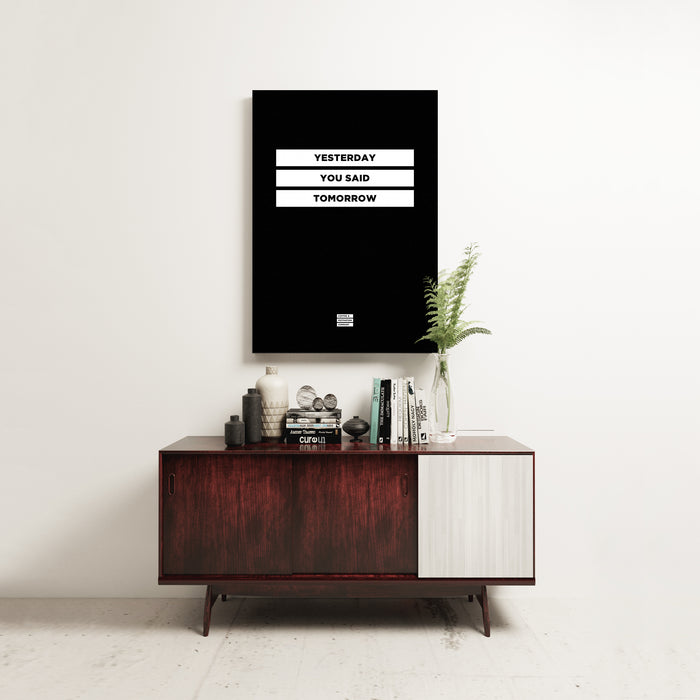 Yesterday You Said Tomorrow - Premium Black Design Motivational Canvas Wall Art -  Canvas - Coffee & Motivation Company