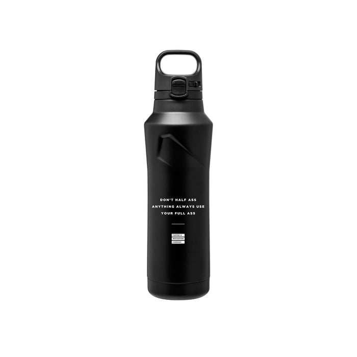 Don't Half Ass Anything Always Use Your Full Ass - 20.9oz Matte Black Motivational Thermal Tumbler Bottle & Travel Mug -  Travel Mugs - Coffee & Motivation Company