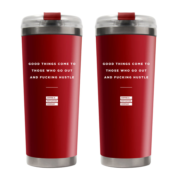 Good Things Come To Those Who Go Out And Fucking Hustle - Two Pack Red Limited Edition Red Motivational Tumbler