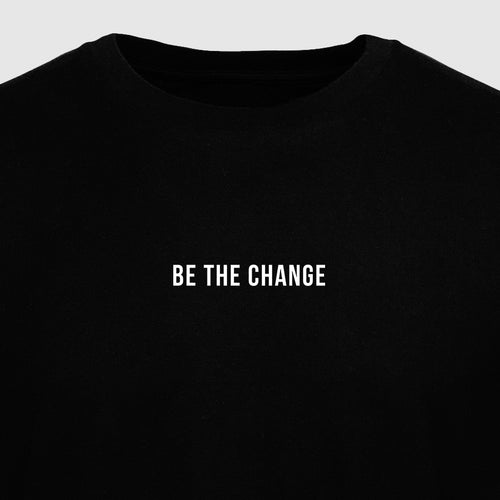 Be the Change - Motivational Mens T-Shirt [PRE-ORDER MAY 31]