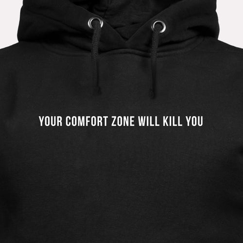 Your Comfort Zone Will Kill You - Motivational Hoodie [PRE-ORDER MAY 31]