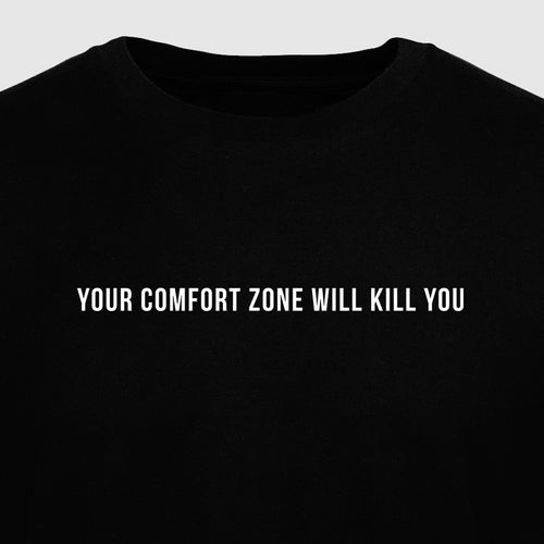 Your Comfort Zone Will Kill You - Motivational Mens T-Shirt [PRE-ORDER MAY 31]