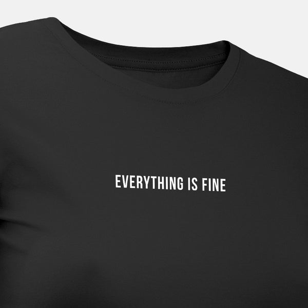 Everything Is Fine - Motivational Womens T-Shirt [PRE-ORDER MAY 31]