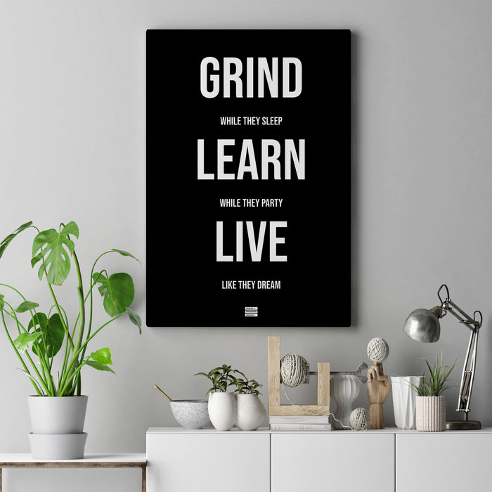 Grind While They Sleep Learn While They Party Live Like They Dream - Premium Motivational Canvas Art
