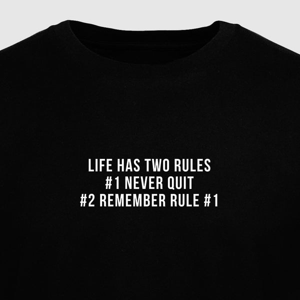 Life Has Two Rules #1 Never Quit #2 Remember Rule #1 - Motivational Mens T-Shirt [PRE-ORDER MAY 31]