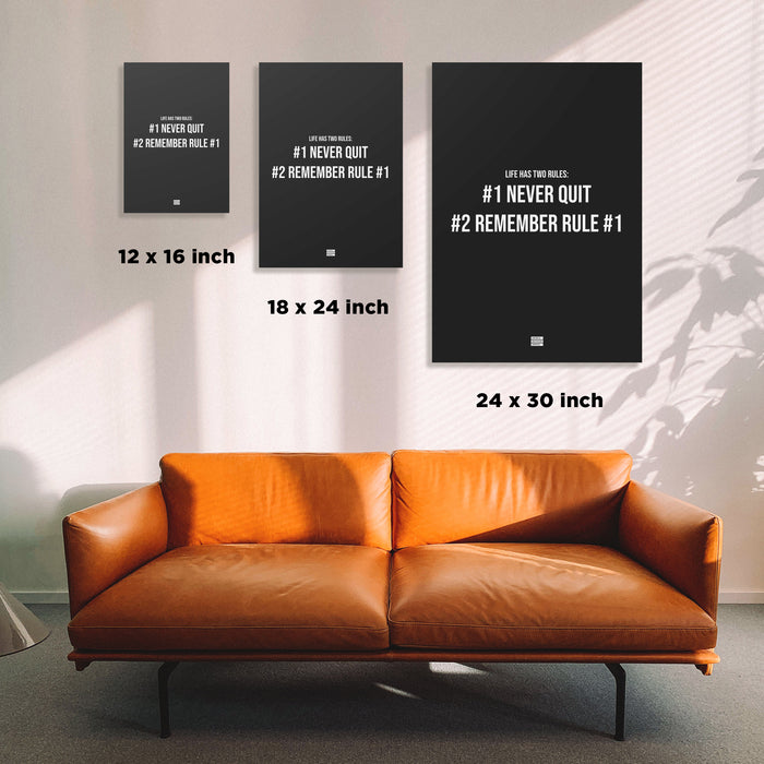 Life Has Two Rules #1 Never Quit #2 Remember Rule #1 - Premium Motivational Canvas Art