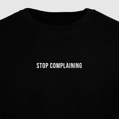 Stop Complaining - Motivational Mens T-Shirt [PRE-ORDER MAY 31]