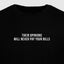 Their Opinions Will Never Pay Your Bills - Motivational Mens T-Shirt [PRE-ORDER MAY 31]