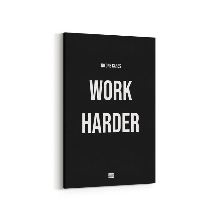 No One Cares Work Harder - Premium Motivational Canvas Art