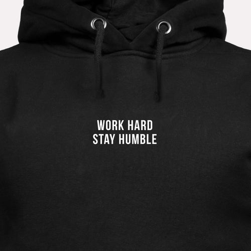 Work Hard Stay Humble - Motivational Hoodie [PRE-ORDER MAY 31]