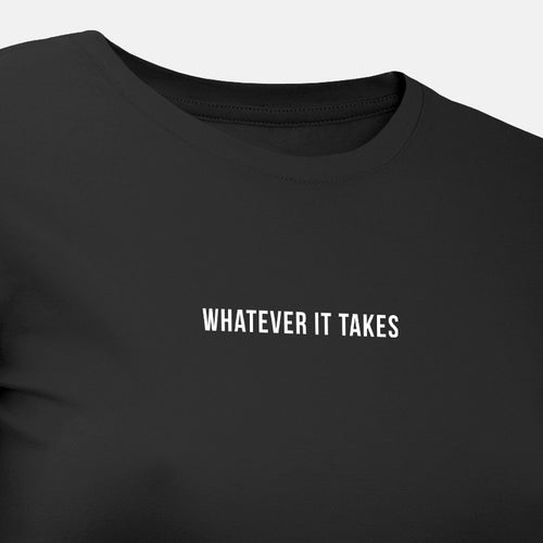 Whatever It Takes - Motivational Womens T-Shirt [PRE-ORDER MAY 31]