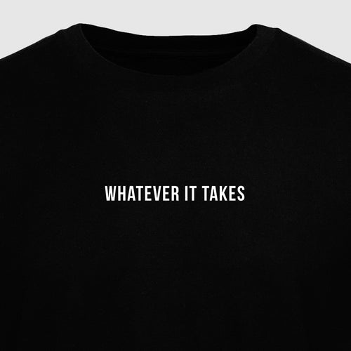 Whatever It Takes - Motivational Mens T-Shirt [PRE-ORDER MAY 31]