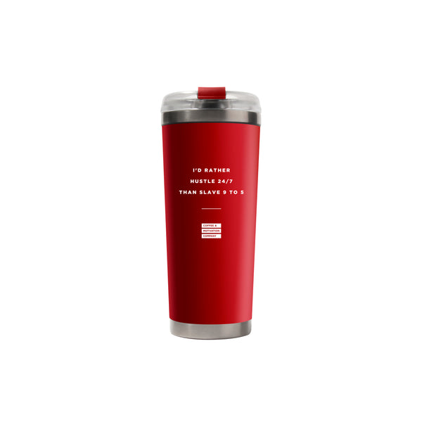 I'd Rather Hustle 24/7 Than Slave 9 to 5 - 24oz Matte Red Motivational Travel Tumbler + Straw